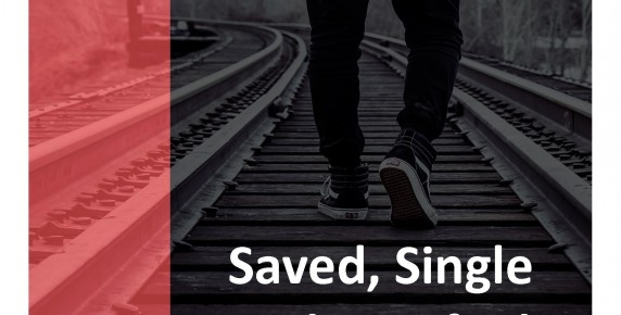 Saved, Single and Satisfied